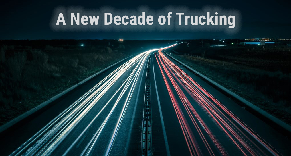 2020 Vision: Looking into a New Decade of Trucking